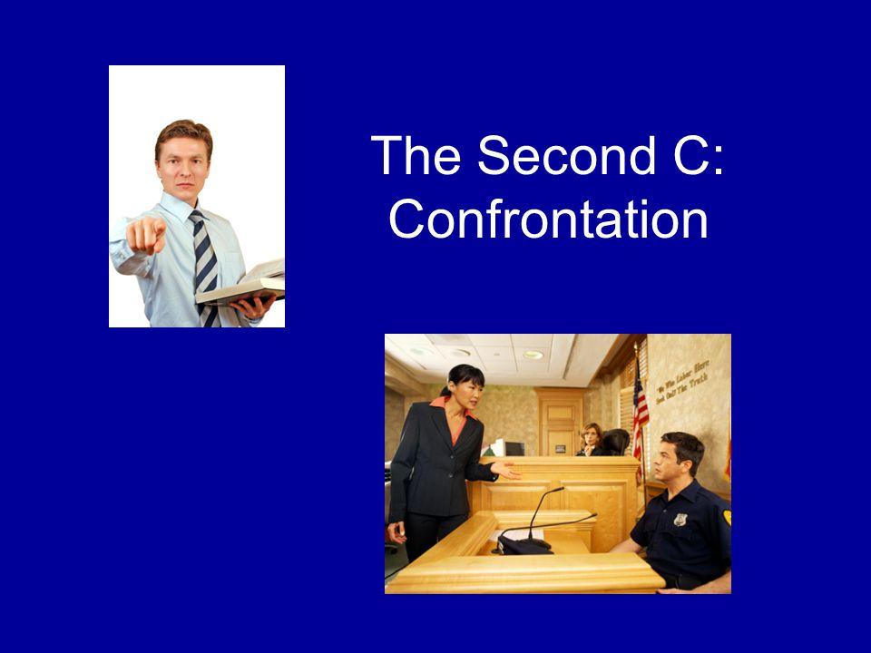 The Second C: Confrontation