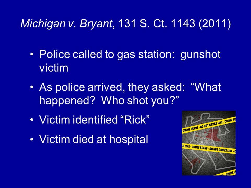 Michigan v. Bryant, 131 S. Ct.