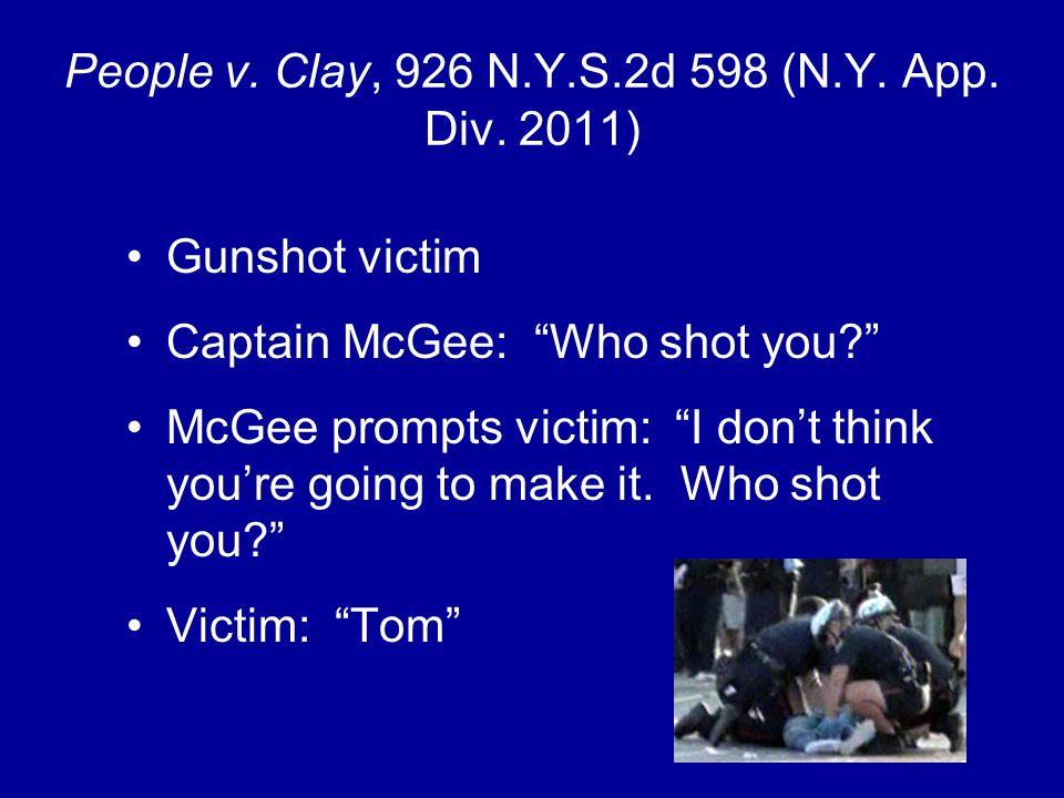 People v. Clay, 926 N.Y.S.2d 598 (N.Y. App. Div.