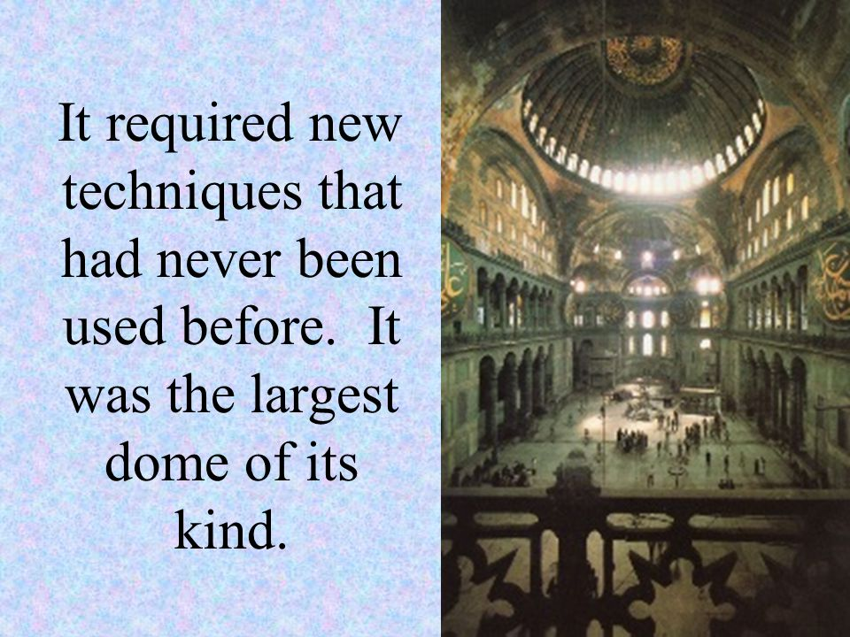 It required new techniques that had never been used before. It was the largest dome of its kind.
