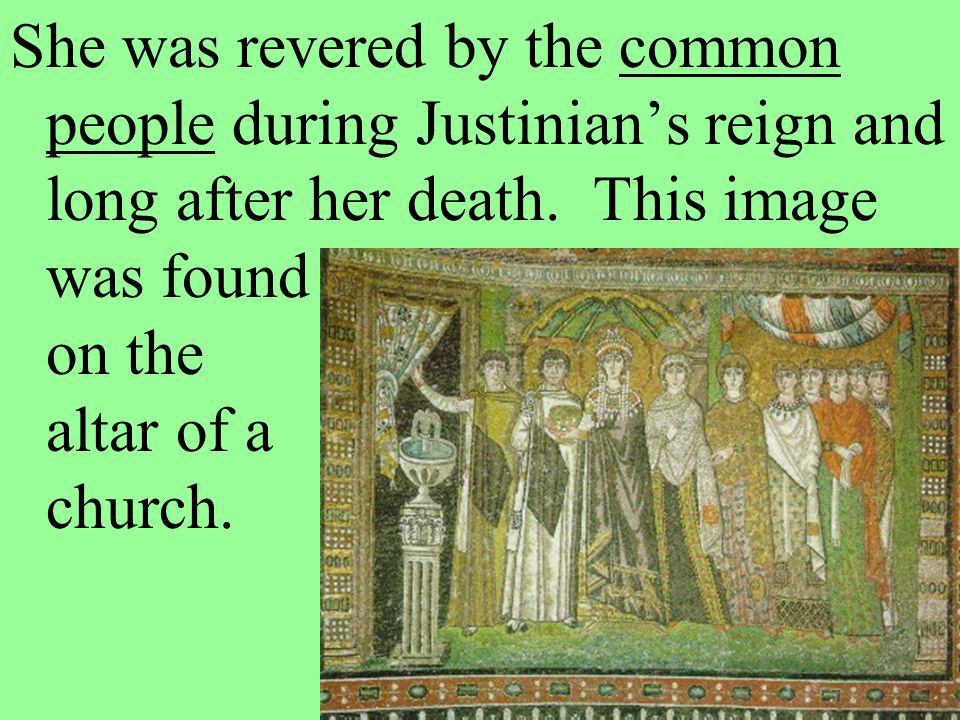 Justinian would never have been such a successful ruler without his wife, but he was significant in his own right.