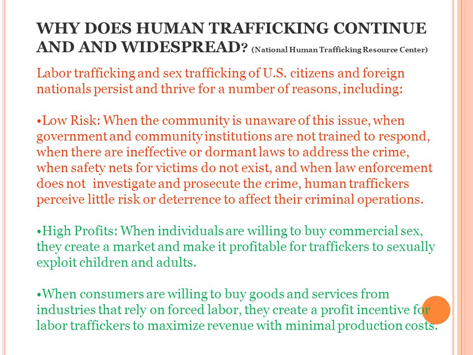 WHY DOES HUMAN TRAFFICKING CONTINUE AND AND WIDESPREAD .