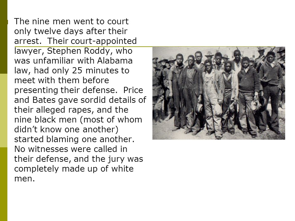  The nine men went to court only twelve days after their arrest.