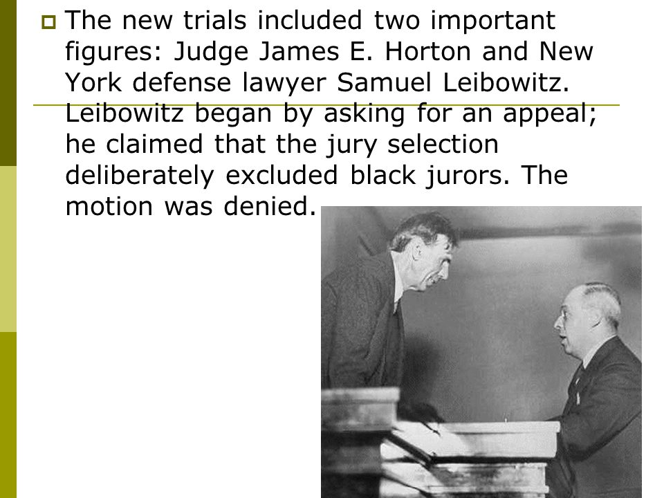  The new trials included two important figures: Judge James E.