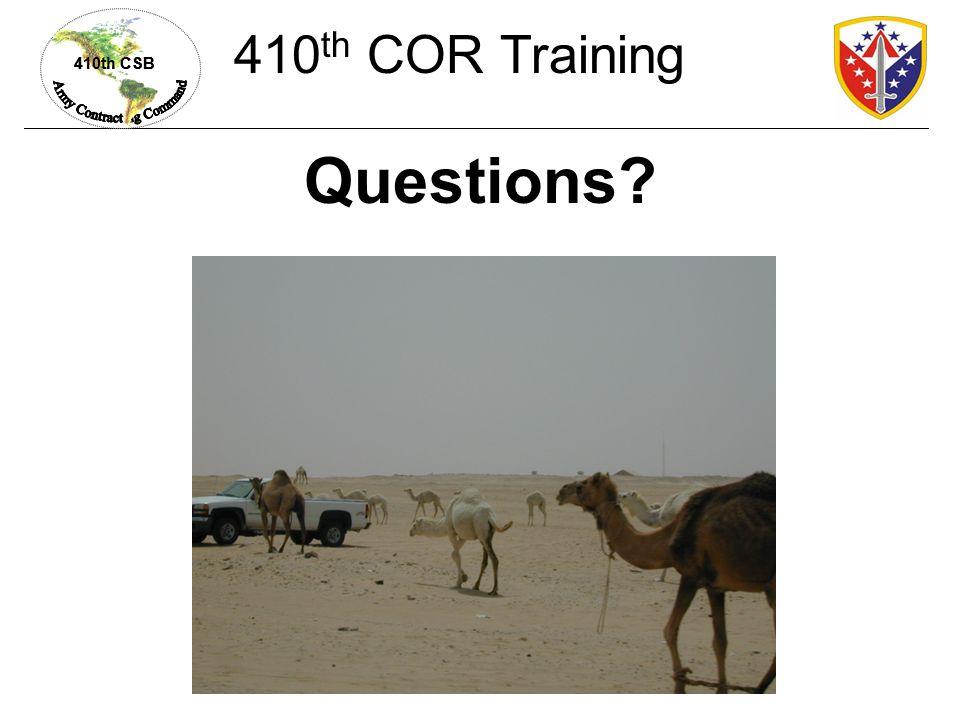 410th CSB Questions? 410 th COR Training