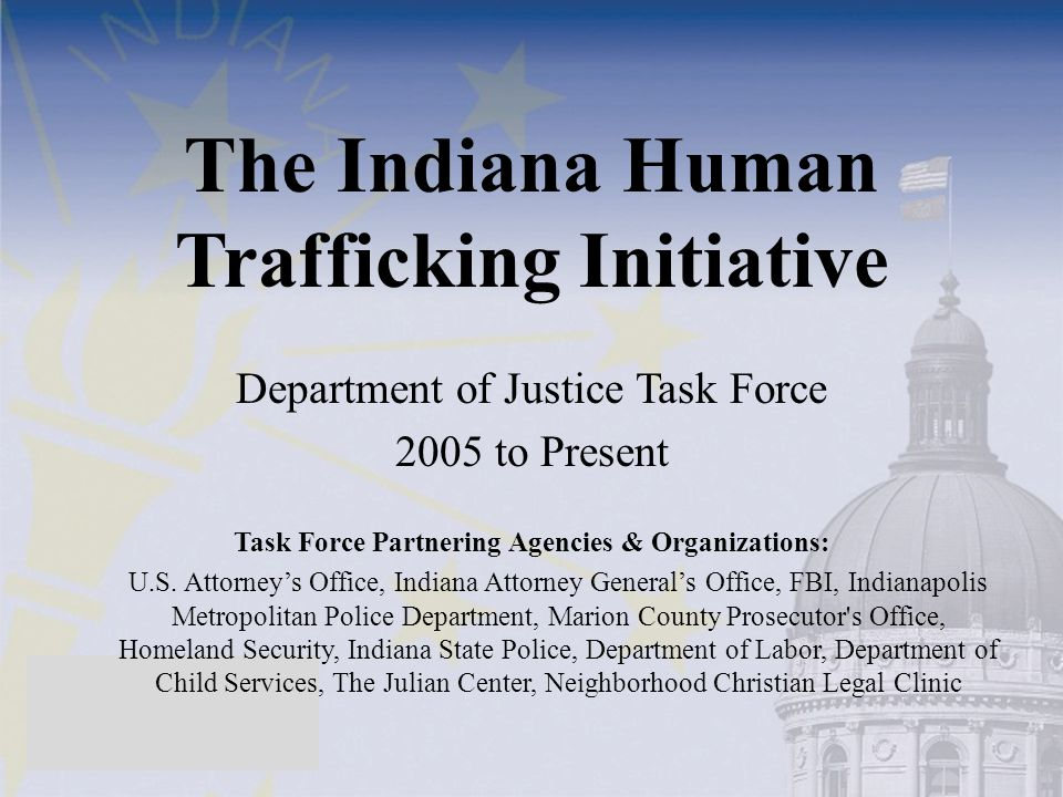 Midwest/Indiana Statistics Gender of Trafficking Victims: 70% Female 30% Male Age of Trafficking Victim: 40% Adults 20% Minors 40% Unknown Types of Reported Trafficking Cases: 60% Sex 40% Labor Nationalities of Trafficking Victims: 40% Domestic 60% Foreign Most Common Countries of Origin for Foreign Victims: 1)Mexico 2)China 3)India 4)Russia *Data was collected from both law enforcement agencies and service providers throughout the Midwest.