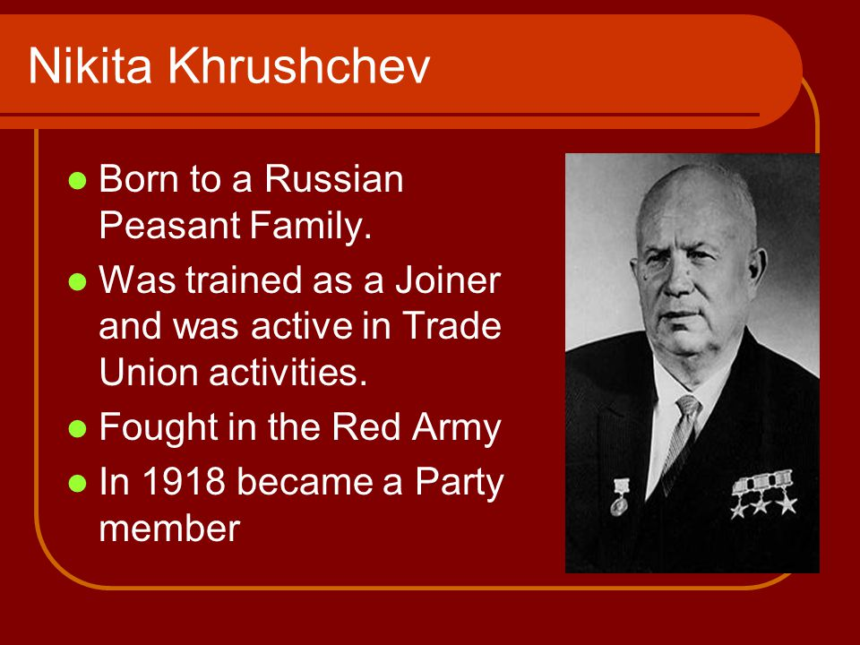 Nikita Khrushchev Born to a Russian Peasant Family.