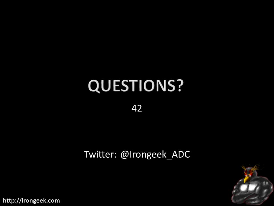 http://Irongeek.com 42 Twitter: @Irongeek_ADC