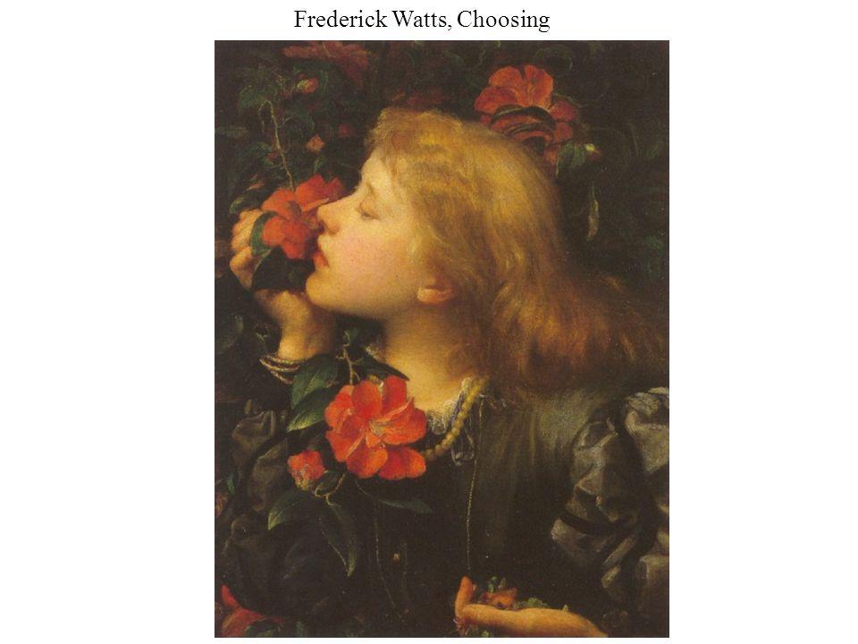 Frederick Watts, Choosing