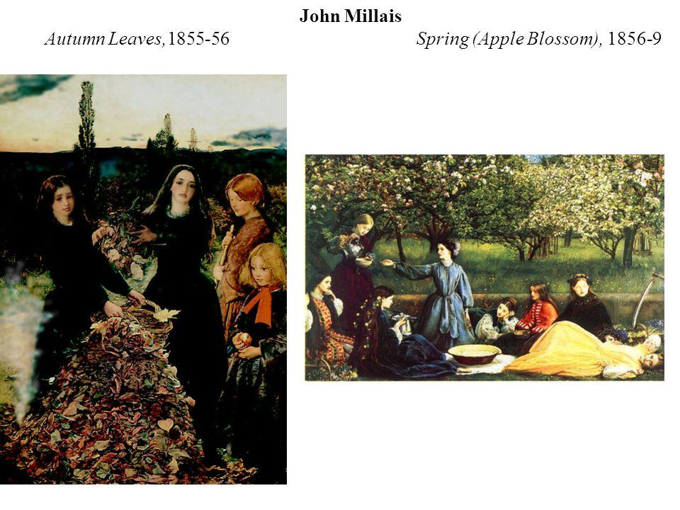 John Millais Autumn Leaves,1855-56 Spring (Apple Blossom), 1856-9
