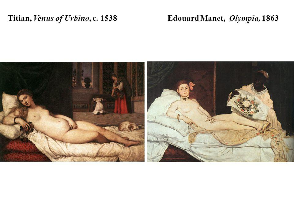 Titian, Venus of Urbino, c. 1538 Edouard Manet, Olympia, 1863