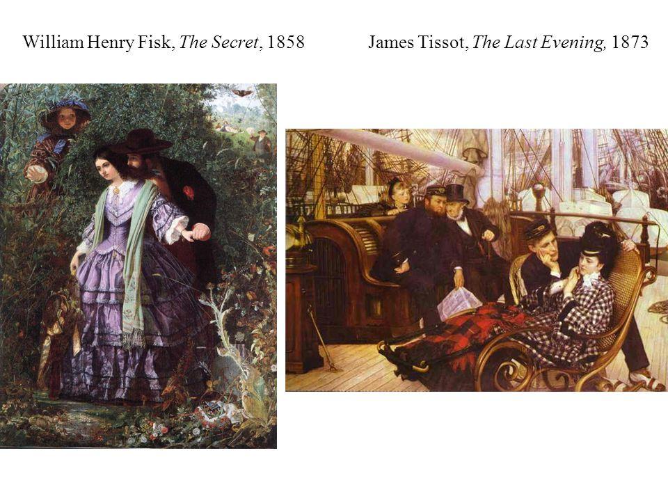William Henry Fisk, The Secret, 1858 James Tissot, The Last Evening, 1873