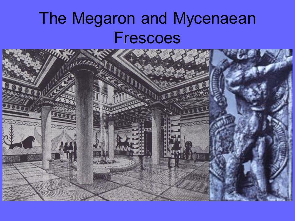 The Megaron and Mycenaean Frescoes
