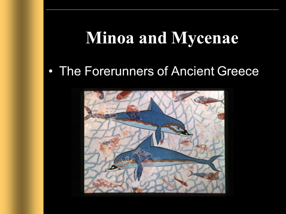 Minoa and Mycenae The Forerunners of Ancient Greece