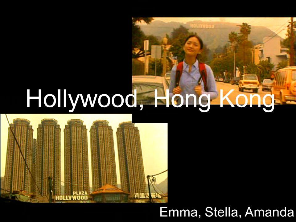 Hollywood, Hong Kong Emma, Stella, Amanda