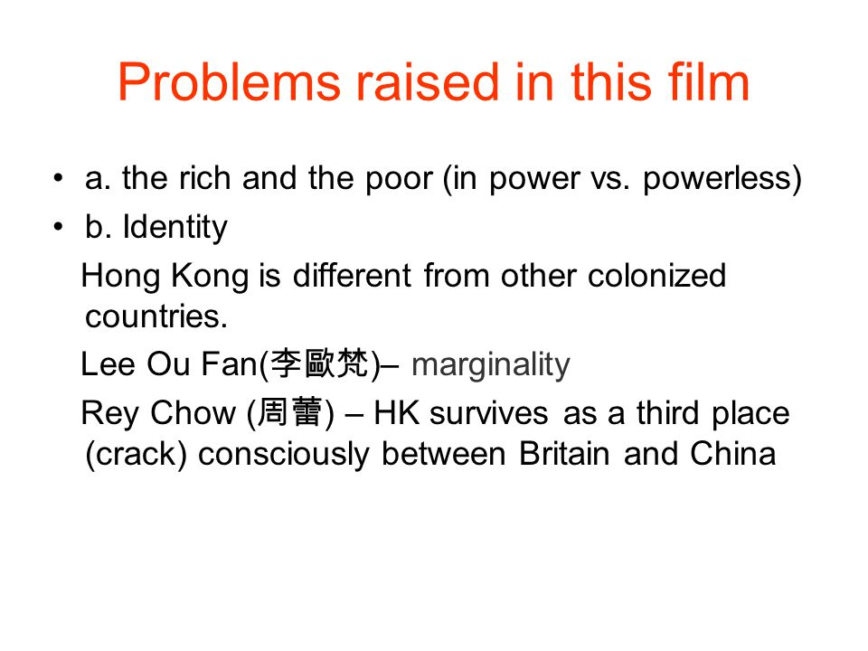 Problems raised in this film a. the rich and the poor (in power vs.