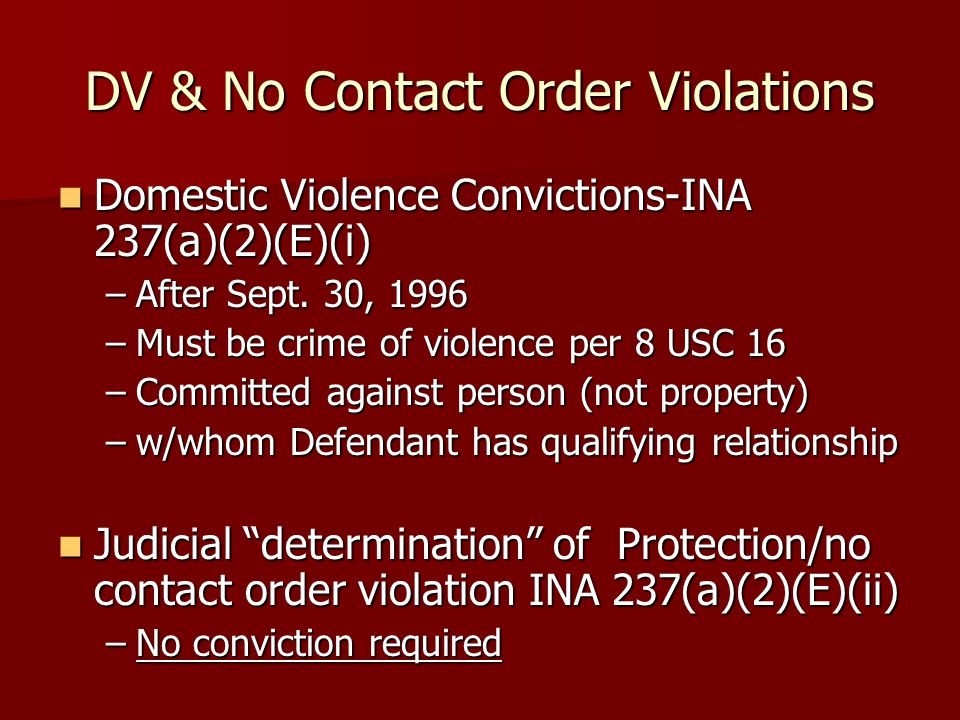 DV & No Contact Order Violations Domestic Violence Convictions-INA 237(a)(2)(E)(i) Domestic Violence Convictions-INA 237(a)(2)(E)(i) –After Sept.