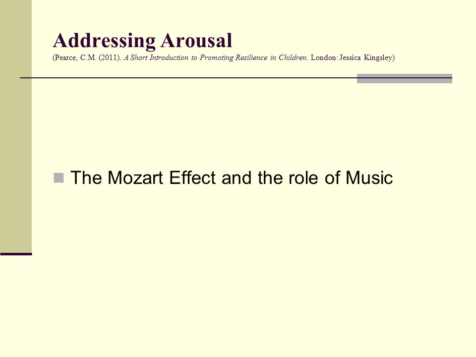 Addressing Arousal (Pearce, C.M. (2011). A Short Introduction to Promoting Resilience in Children.