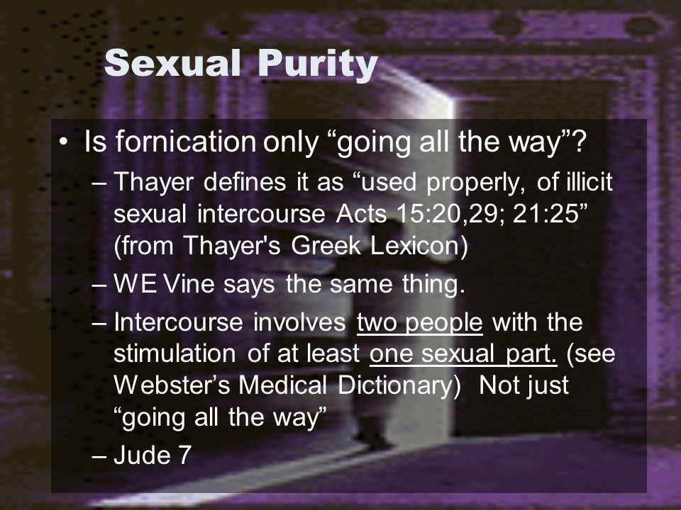 Sexual Purity Is fornication only going all the way .