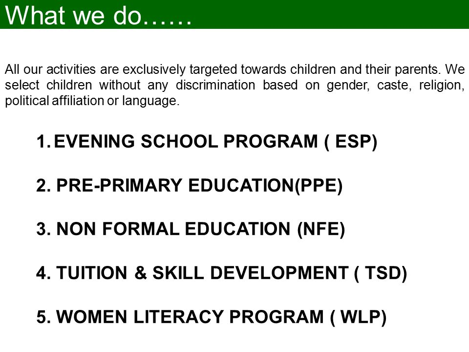 What we do…… All our activities are exclusively targeted towards children and their parents.