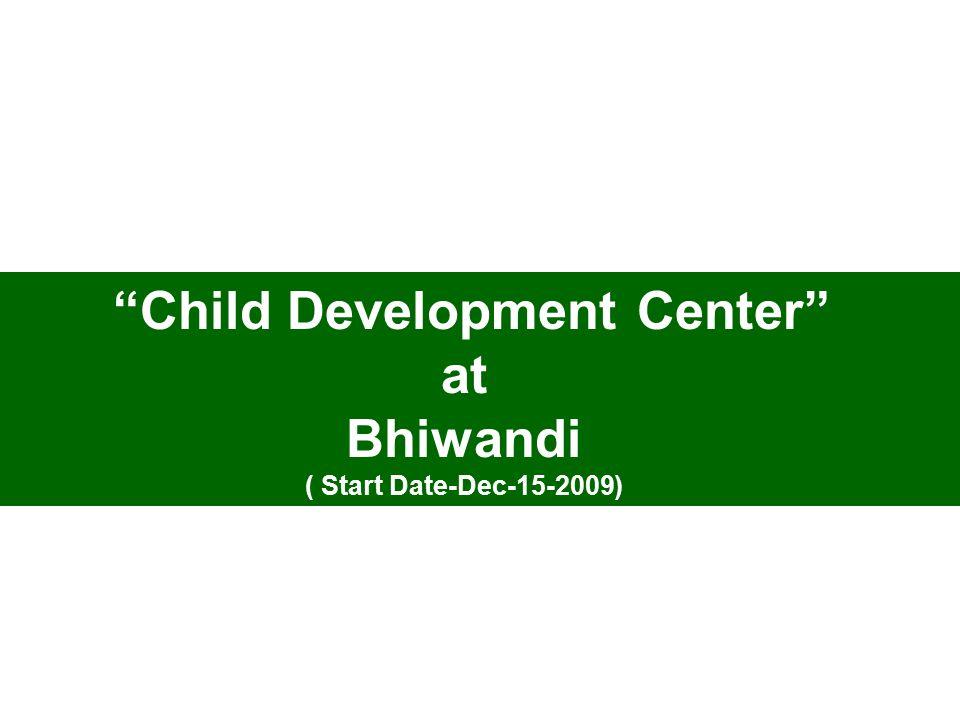 Child Development Center at Bhiwandi ( Start Date-Dec-15-2009)