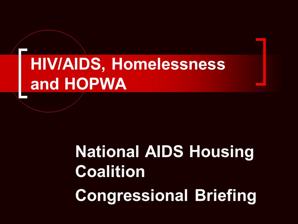 HIV/AIDS, Homelessness and HOPWA HUD estimates that the FY 2004 HOPWA appropriation:  Inclusive of family members, provided housing assistance to about 73,700 persons; and that  More than half of those units (45,000 units) were for small, short-term payments to prevent homelessness.