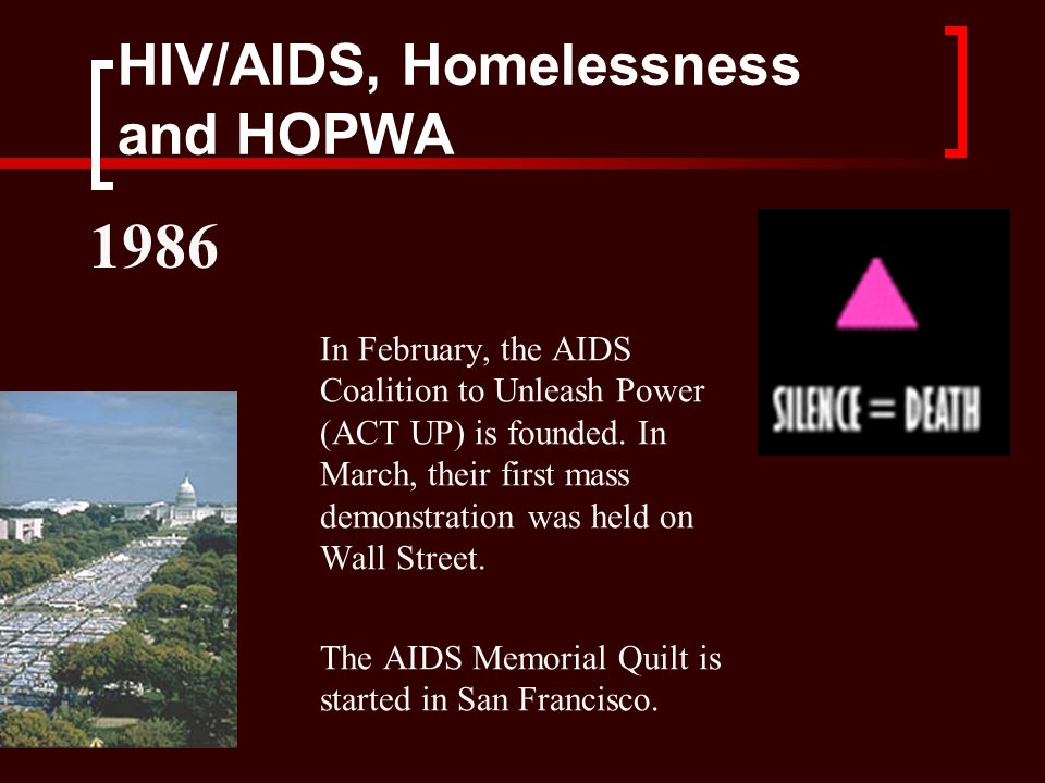 HIV/AIDS, Homelessness and HOPWA 20 states introduce bills to ban PWAs from food-handling and educational jobs, and force testing of prostitutes.