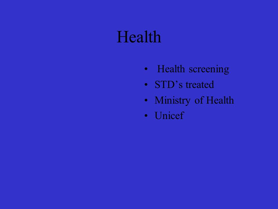 Health Health screening STD's treated Ministry of Health Unicef