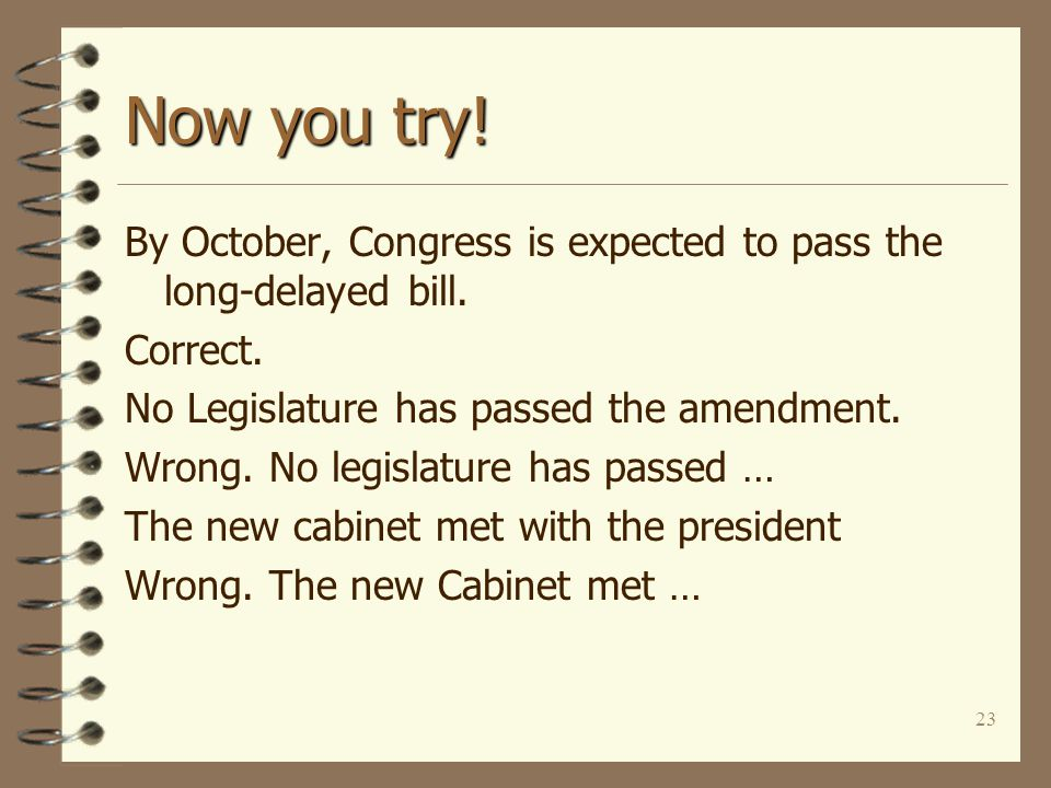 23 Now you try. By October, Congress is expected to pass the long-delayed bill.
