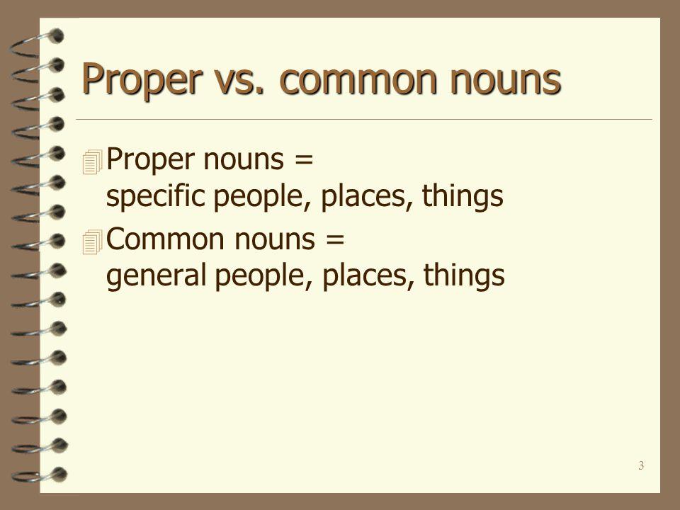 3 Proper vs.