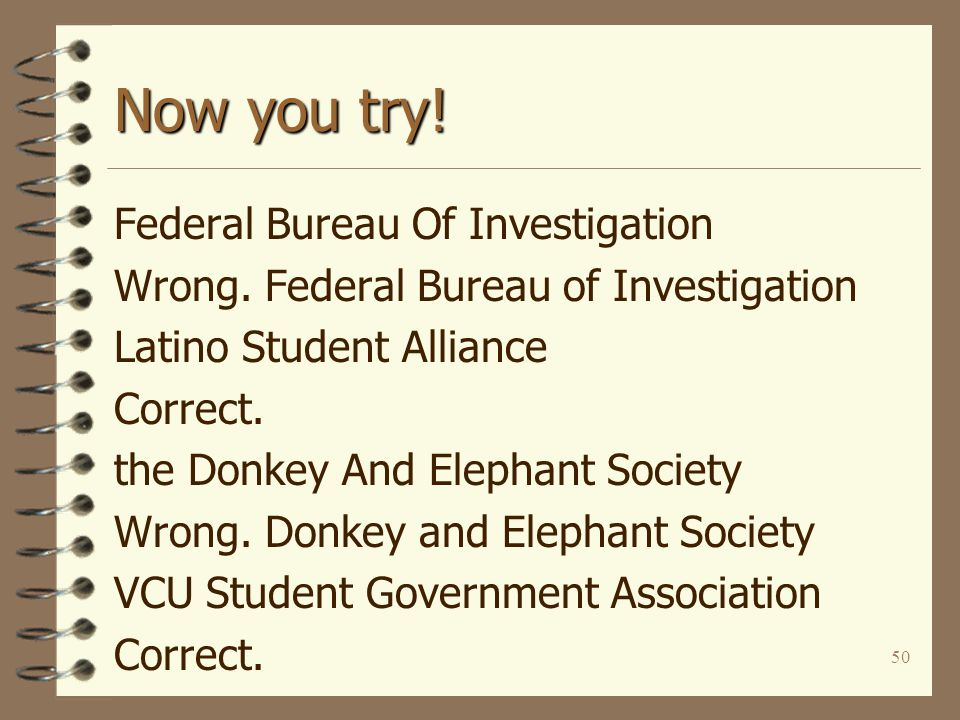 50 Now you try! Federal Bureau Of Investigation Wrong. Federal Bureau of Investigation Latino Student Alliance Correct. the Donkey And Elephant Societ