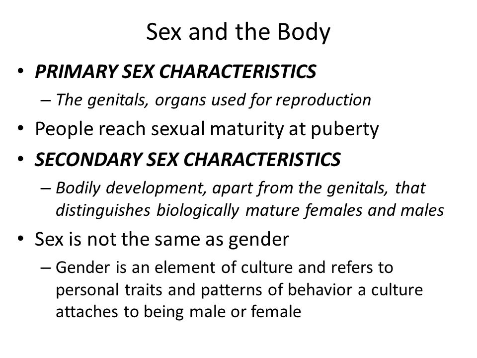 Intersexual People – People whose bodies (including genitals) have both female and male characteristics – Hermaphrodite Has both female ovaries and male testis – Our culture demands that sex be clear-cut Some respond to intersexuals with confusion or disgust