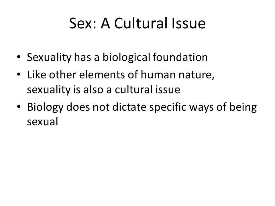 CULTURAL VARIATION – Every sexual practice shows variation from one society to another – Displaying affection varies among societies – Modesty is culturally variable – Some societies restrict sexuality and others are more permissive