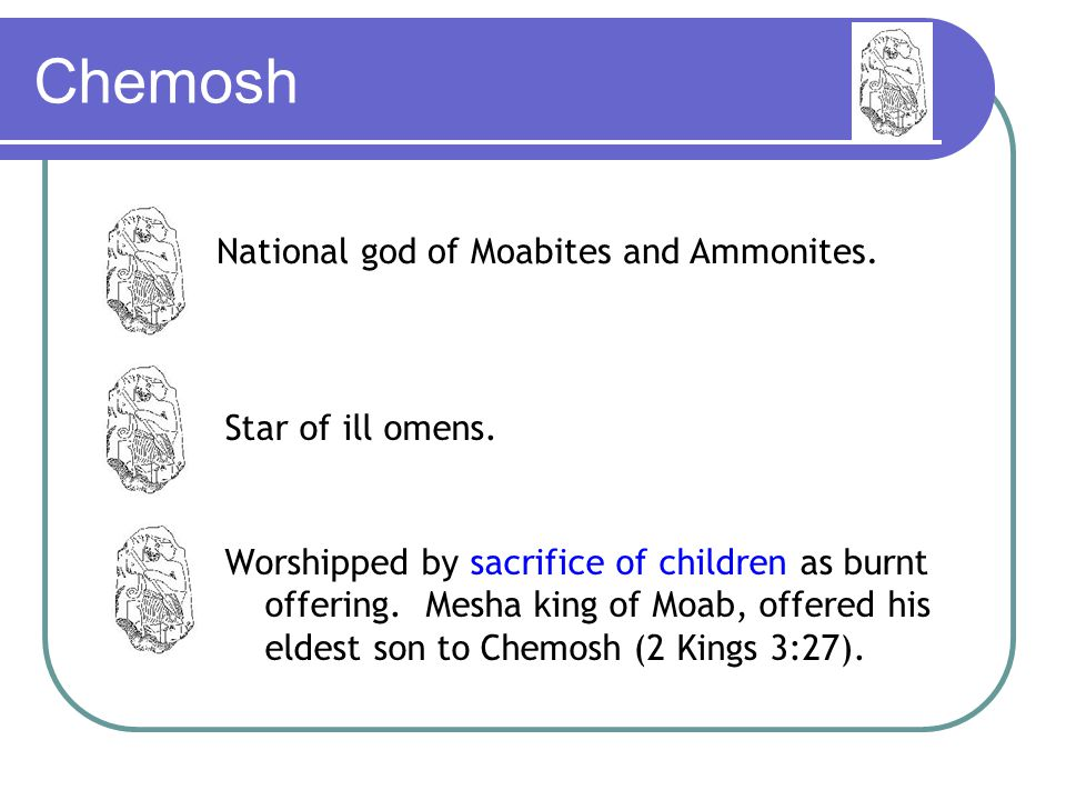 Molech National deity of the Ammonites (Lev 18:21; Jer 32:35).