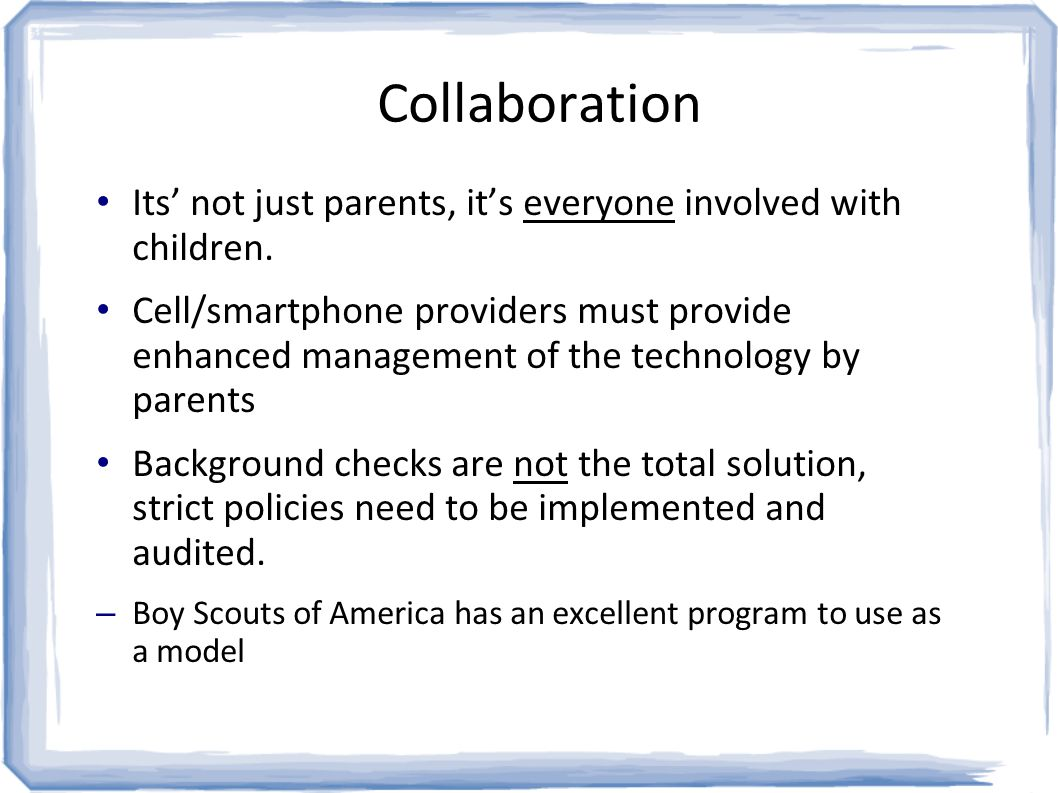 Collaboration Its' not just parents, it's everyone involved with children.