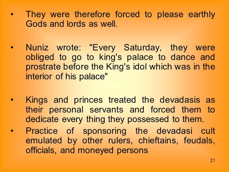 21 They were therefore forced to please earthly Gods and lords as well. Nuniz wrote: