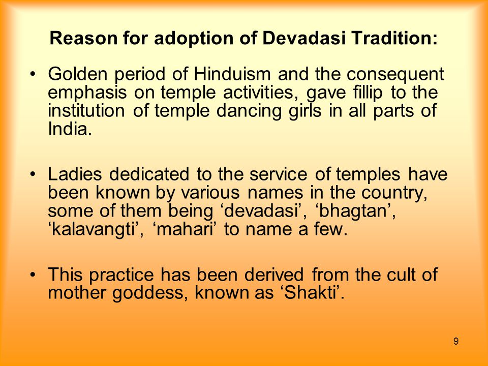 60 Why are there less devadasis in the North and the North-East: In the pre-Christian era, the dual practice of secular entertainment and sacred dancing co-existed.