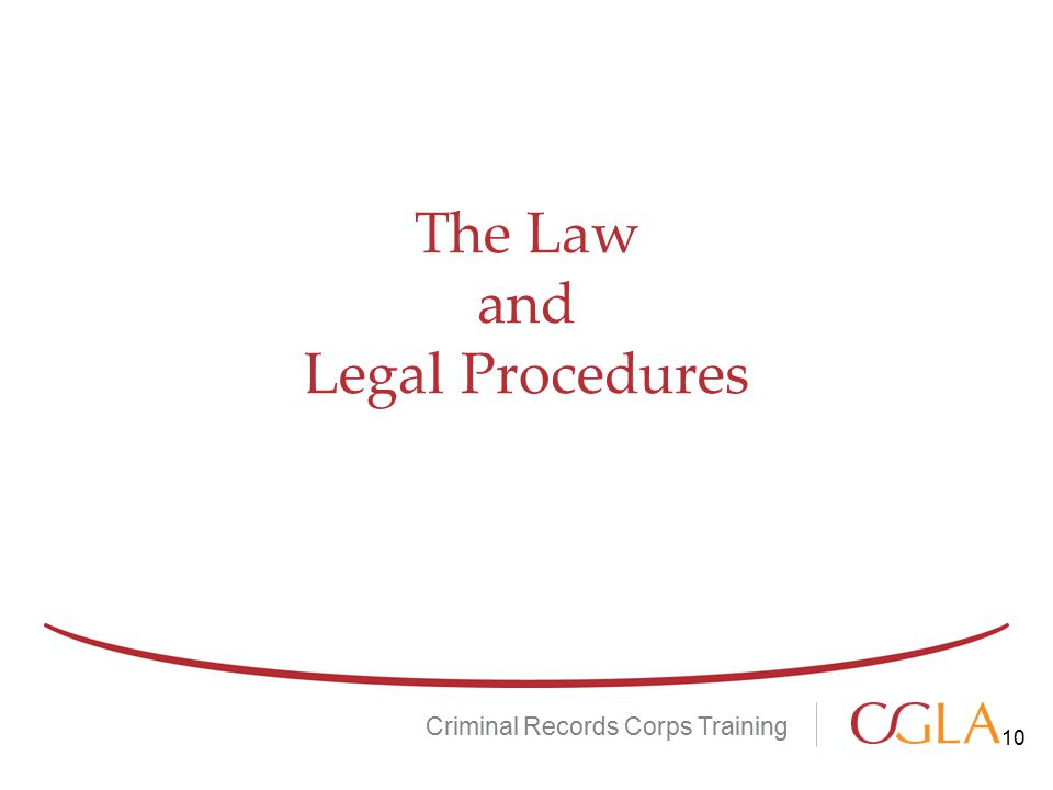 The Law and Legal Procedures Criminal Records Corps Training 10