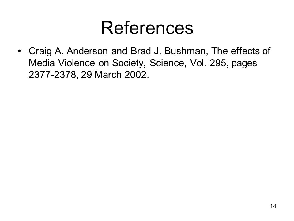 14 References Craig A. Anderson and Brad J.