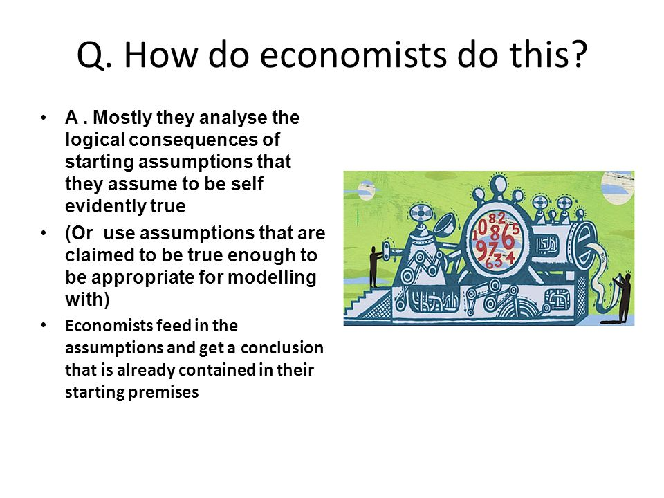 Q. How do economists do this. A.