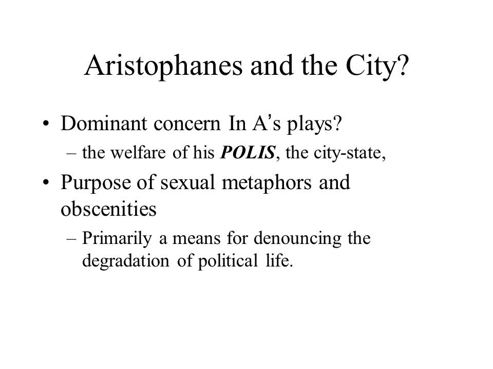 Aristophanes and the City. Dominant concern In A ' s plays.