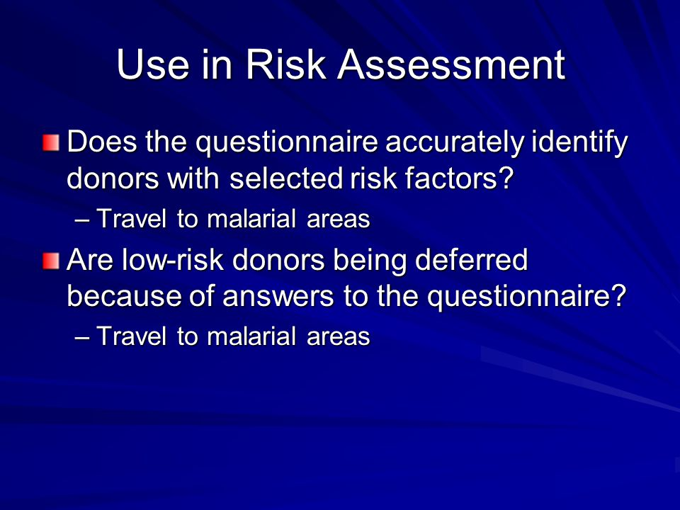 Hypothetical Example Later in this workshop we will be considering a hypothetical outbreak of a viral hemorrhagic fever caused by an RNA virus in 3 Midwest US states We have constructed an extremely simplified risk assessment to predict the cases of transfusion transmitted hemorrhagic fever Imagine two different DHQ methods of assessing the risk that a donor is infected with the hemorrhagic fever