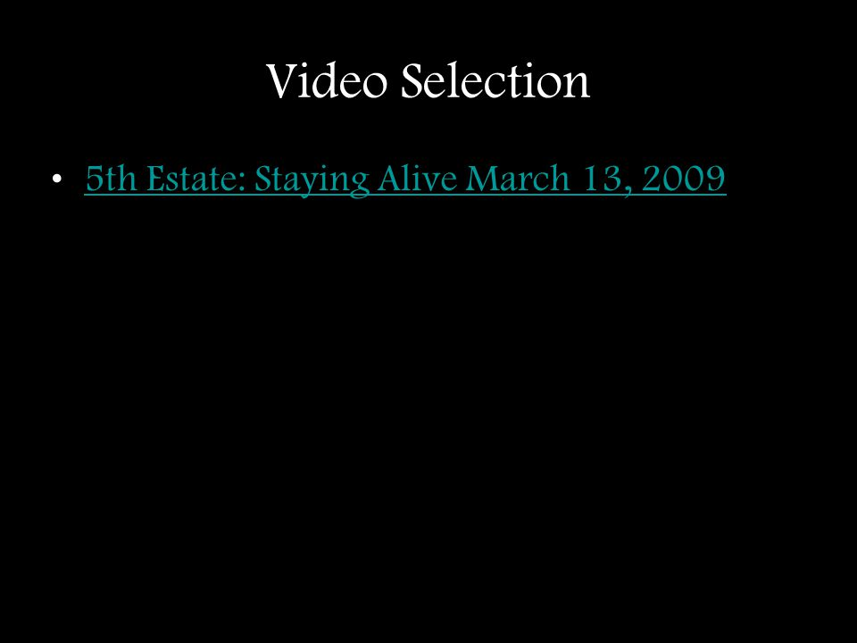 Video Selection 5th Estate: Staying Alive March 13, 2009