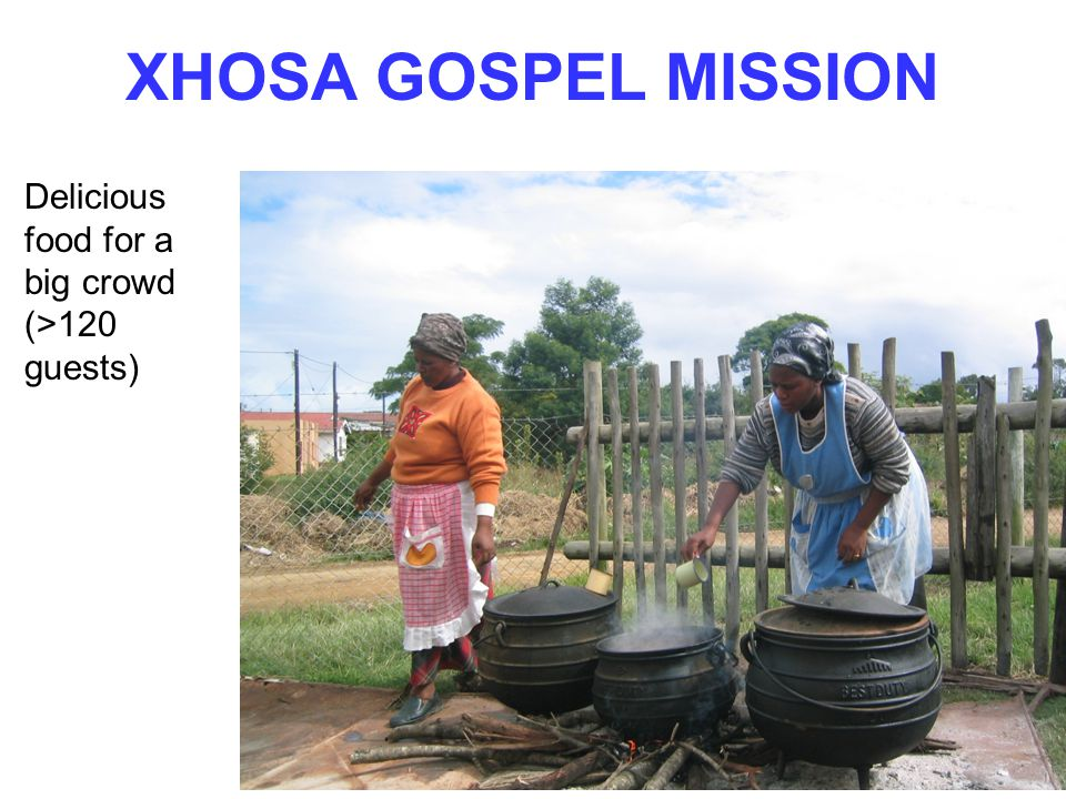 XHOSA GOSPEL MISSION Delicious food for a big crowd (>120 guests)