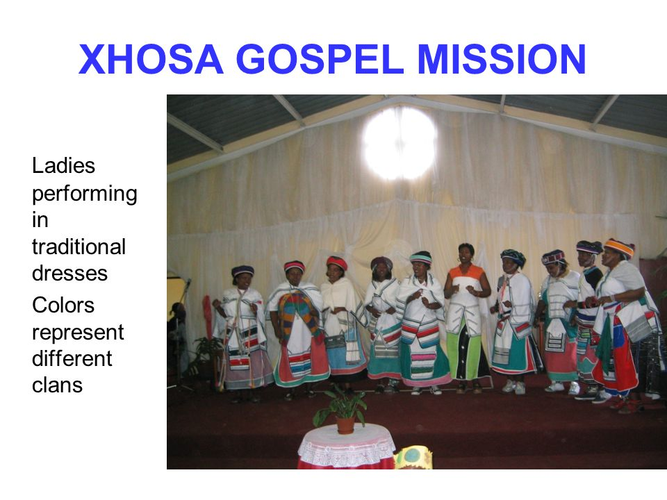 XHOSA GOSPEL MISSION Ladies performing in traditional dresses Colors represent different clans