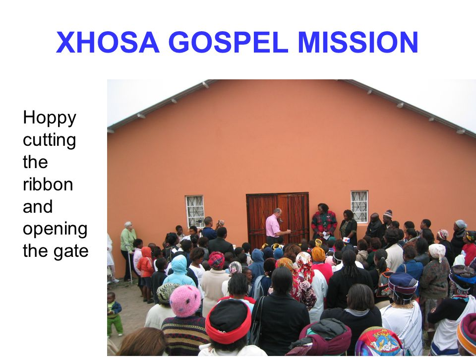 XHOSA GOSPEL MISSION Hoppy cutting the ribbon and opening the gate