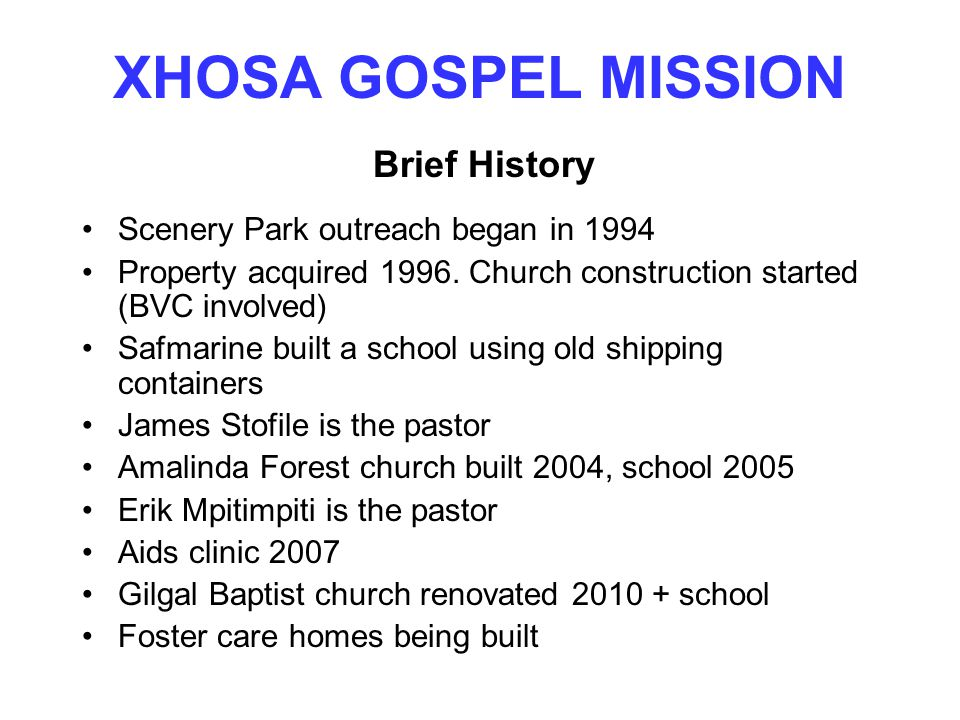 XHOSA GOSPEL MISSION Scenery Park outreach began in 1994 Property acquired 1996.