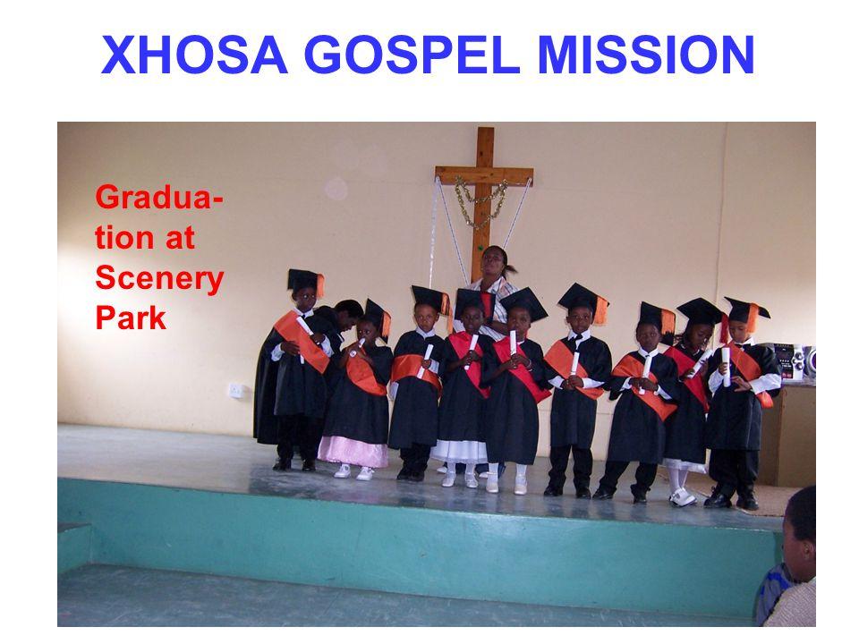 XHOSA GOSPEL MISSION Gradua- tion at Scenery Park