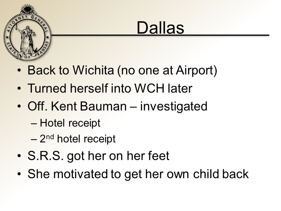 Dallas Back to Wichita (no one at Airport) Turned herself into WCH later Off.