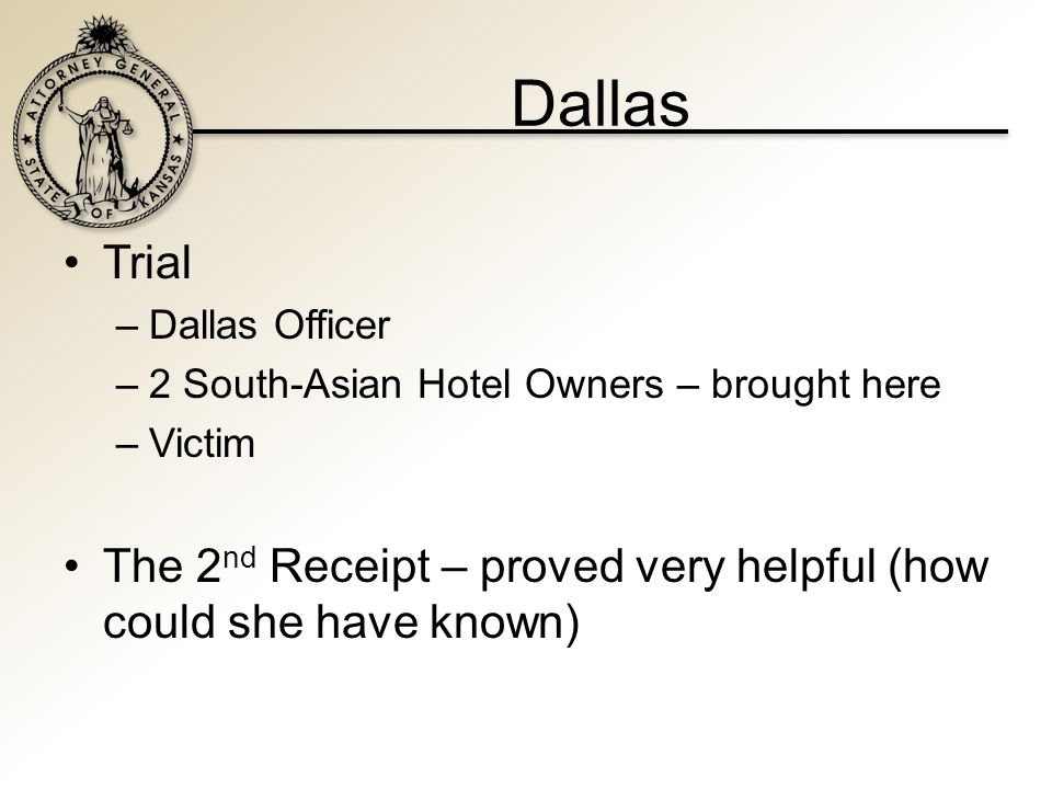 Dallas Trial –Dallas Officer –2 South-Asian Hotel Owners – brought here –Victim The 2 nd Receipt – proved very helpful (how could she have known)